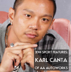 JDM Sport Features: Karl Canta Of AA Autoworks
