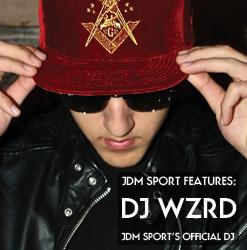 JDM Sport's Official DJ: DJ WZRD